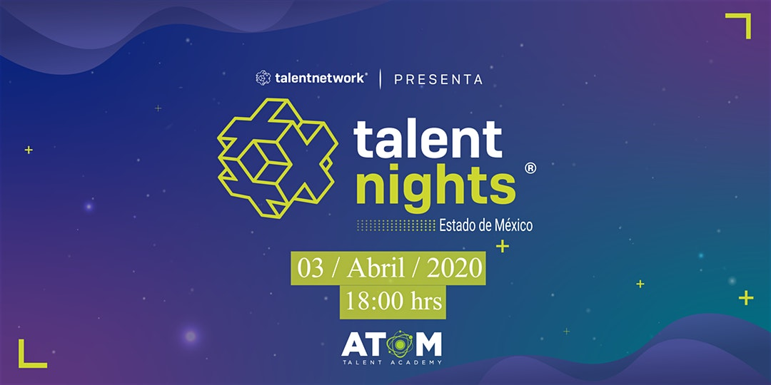 Talent Nights - Estado de México - 03 Abril 2020