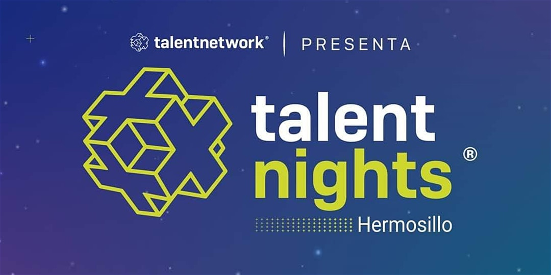 Talent Nights - Sonora - Hermosillo - 20 Febrero 2020